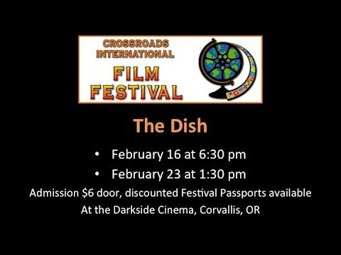 """Trailer for """"The Dish"""" a film featured at  the 2014 Crossroads International Film Festival in Corvallis, Oregon."""