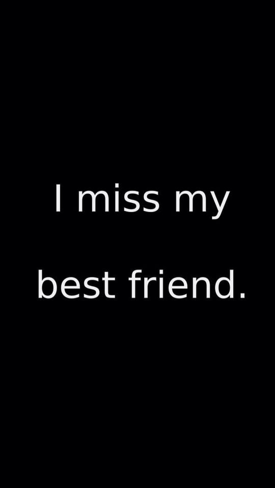 I Miss My Best Friend Every Day I Love My Best Friend Like If U