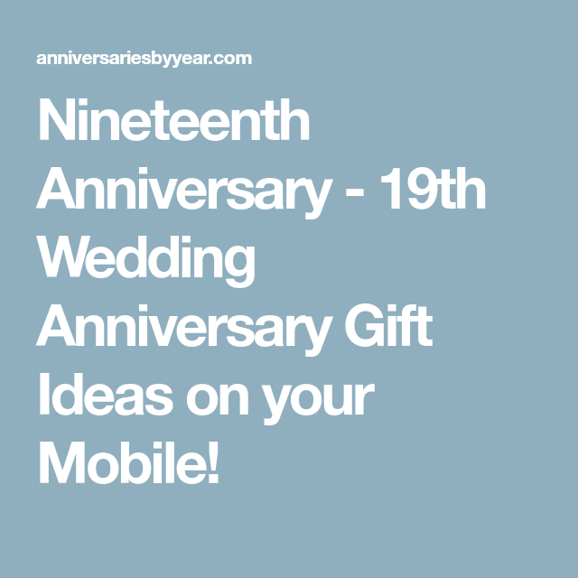Nineteenth Anniversary 19th Wedding Anniversary Gift Ideas On Your