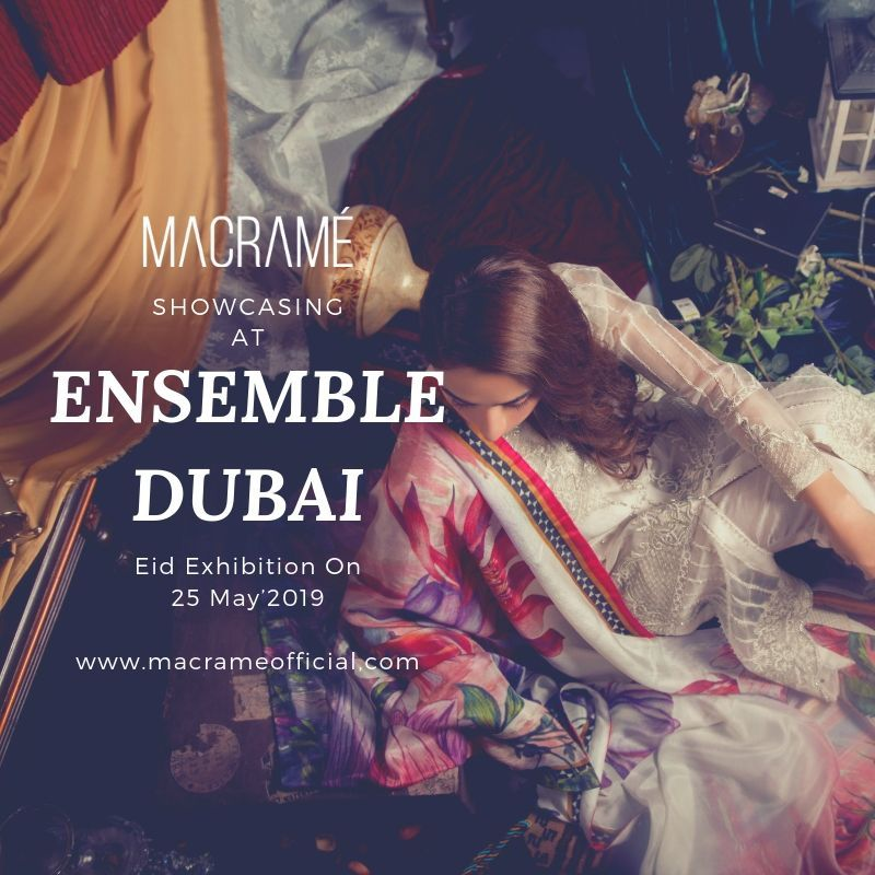 Macrame Showcasing At Ensemble Dubai Eid Exhibition On 25th May 2019 Make Sure You Visit Us For Our Lates Fashion Design Dress Eid Collection Designer Dresses