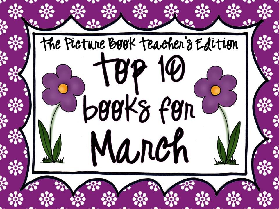 The Picture Book Teacher's Edition: Top 10 Books for April