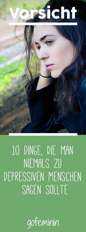 Achtung Fauxpas 10 Dinge Die Man Niemals Zu Depressiven