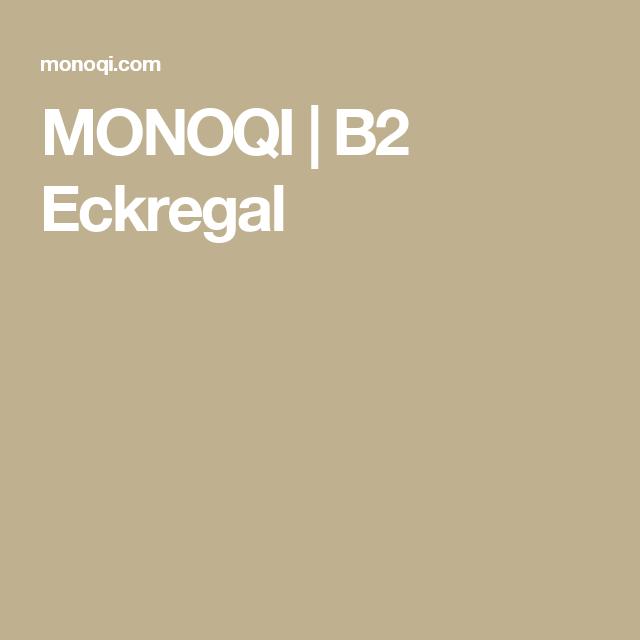 MONOQI   B2 Eckregal