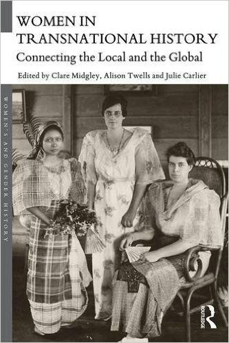 Women in Transnational History: Connecting the local and the global (Clare Midgley) / HQ1150 .W656 2016 /  	http://catalog.wrlc.org/cgi-bin/Pwebrecon.cgi?BBID=16319188