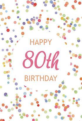80th Birthday Confetti Free Birthday Card Free Birthday