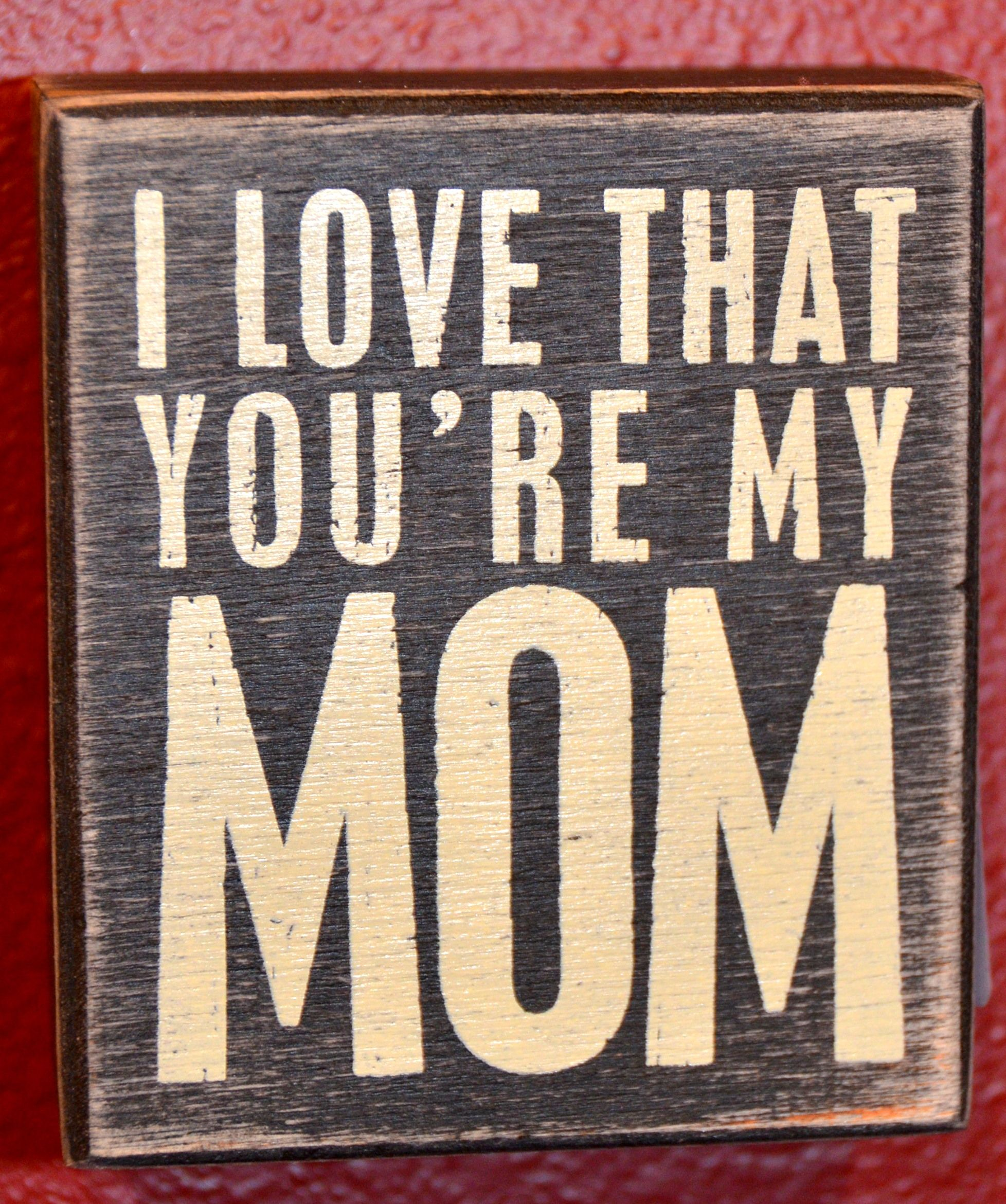 """Fun quotes and fun art for the wall.  """"I love that you're my mom."""""""