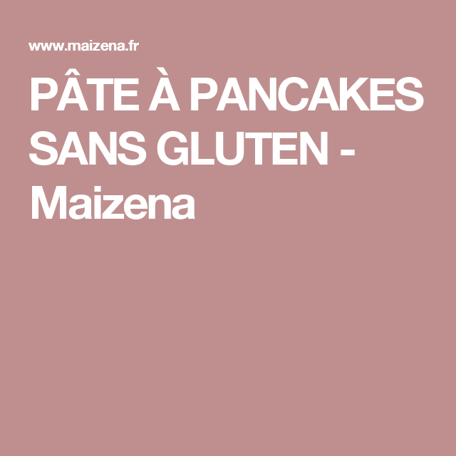 Pate A Pancakes Sans Gluten Maizena Cuisine Pinterest