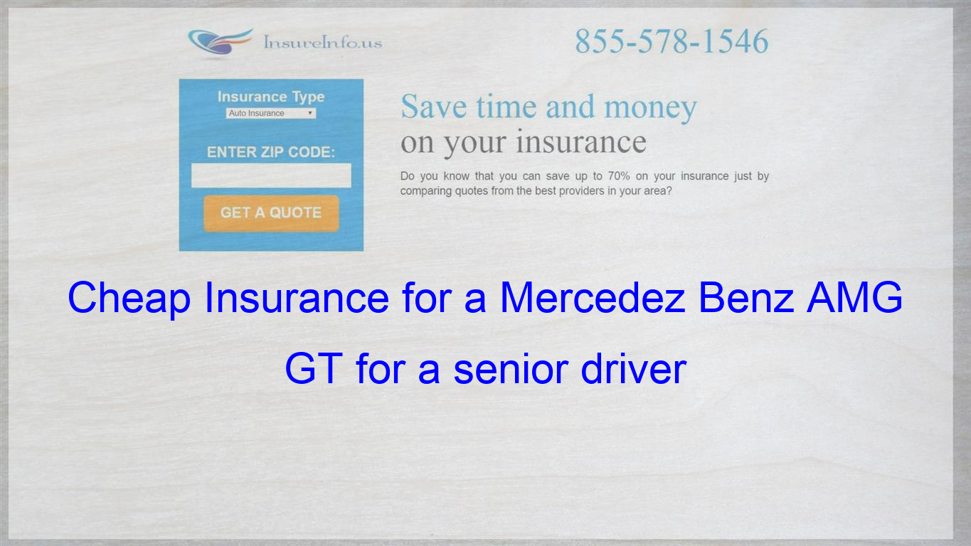 How to get Cheap Car Insurance for a Mercedez Benz AMG GT