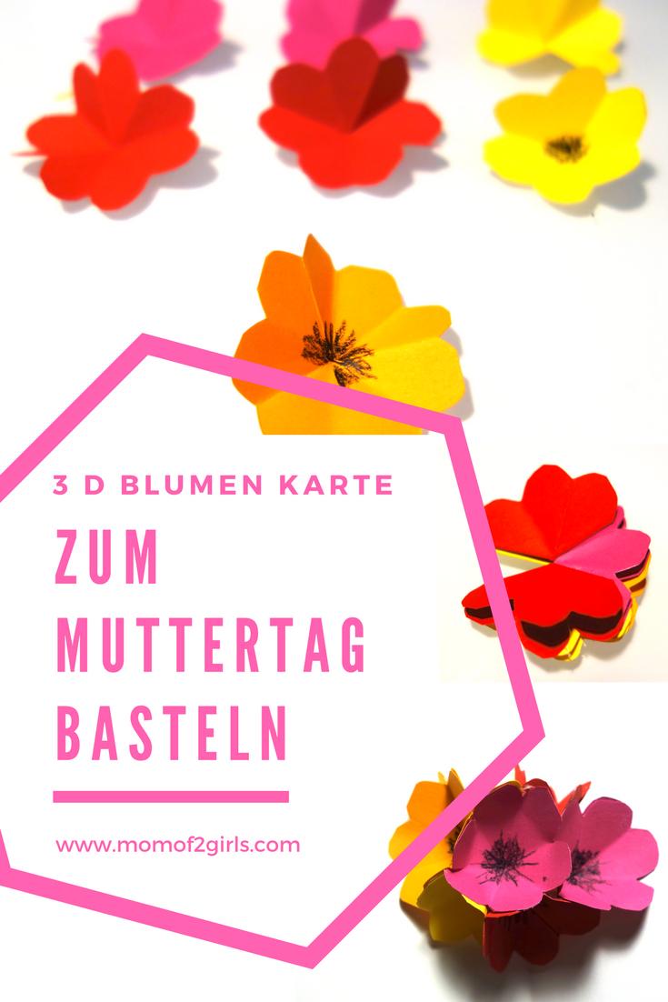 Zum Muttertag basteln – 3 D Blumen Karte | mom of 2 girls-Unser ...