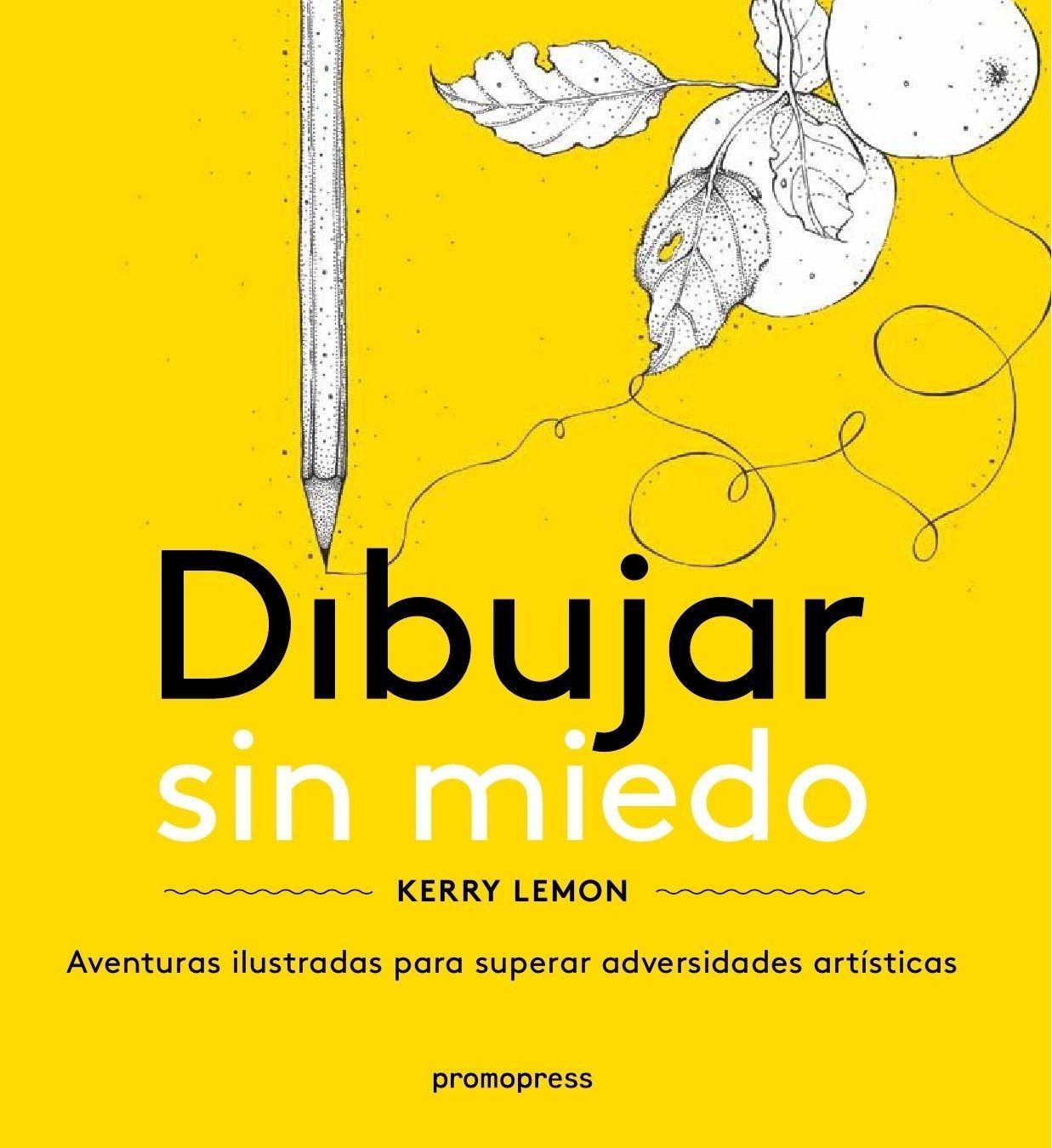 Dibujar Sin Miedo Kerry Lemon 9788415967545 Libros De Dibujo Pdf Libro De Dibujo Libros De Arte