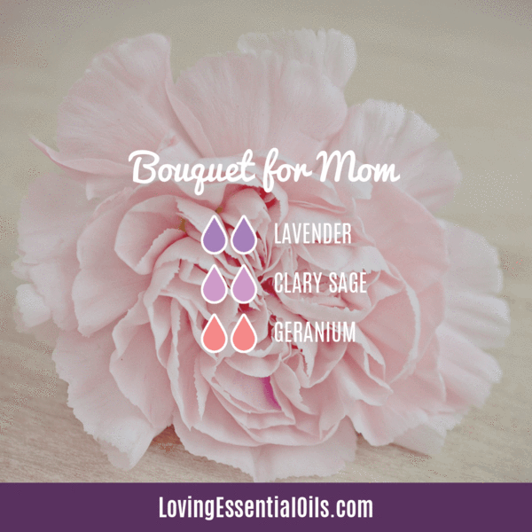 Essential Oils for Mom with Diffuser Blends - Happy Mother's Day