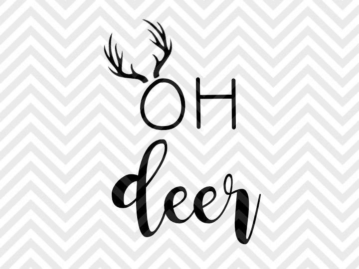 Oh Deer Svg And Dxf Cut File Pdf Vector Calligraphy