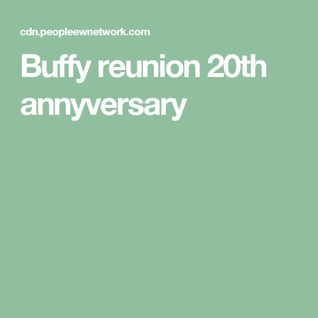 Buffy reunion 20th annyversary