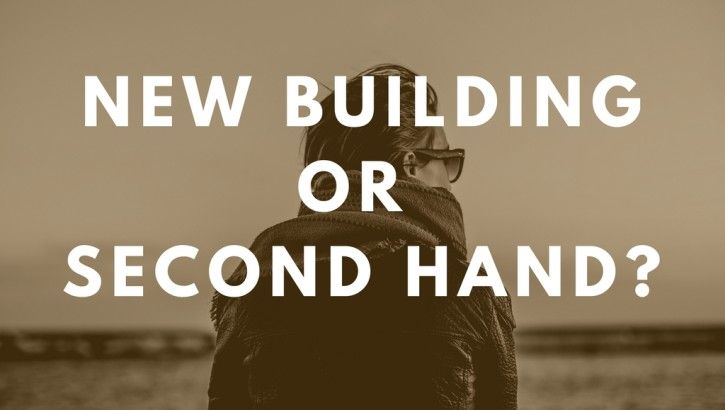 New building or second hand?
