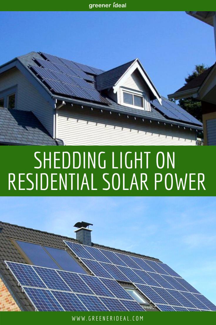 Shedding Light On Residential Solar Power Solar Residential Solar Solar Panels For Home
