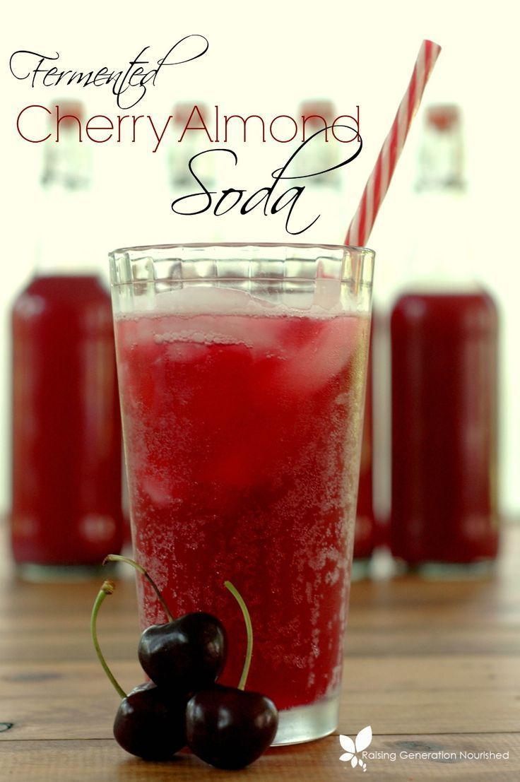 Fermented Cherry Almond Soda Raising Generation Nourished Recipe Soda Recipe Soda Stream Recipes Fermentation Recipes