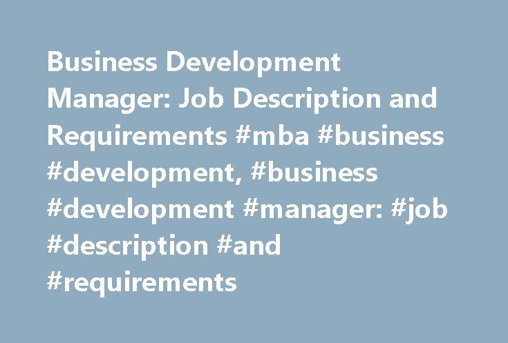Business Development Manager Job Description and Requirements #mba - Business Development Manager Job Description