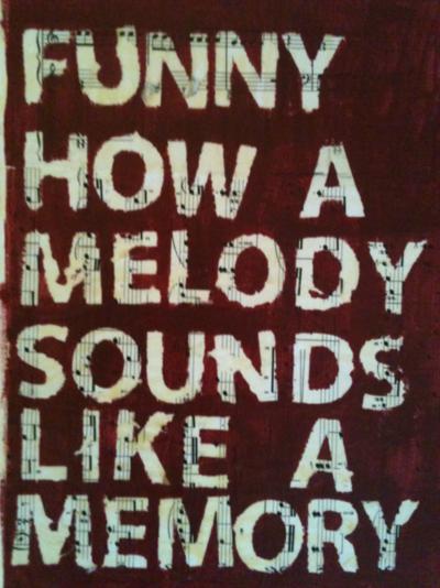 Music Memories So True Words Wisdom Laughs