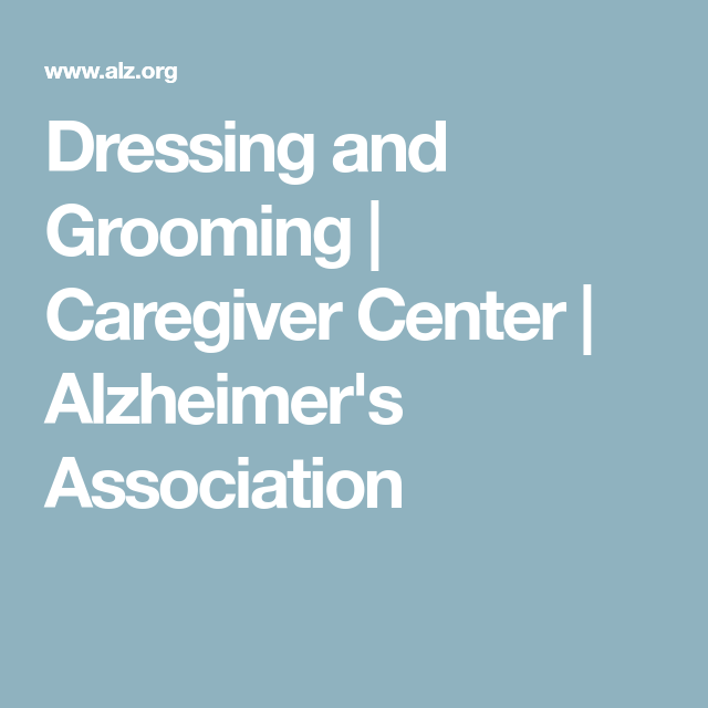 Bathing, Dressing, and Grooming with Dementia - Dementia