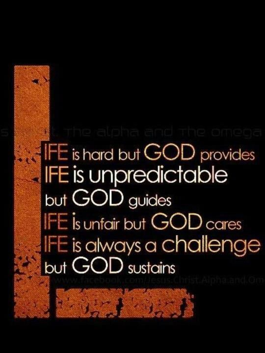 Life Is Hard But God Provides Life Is Unpredictable But God Guides