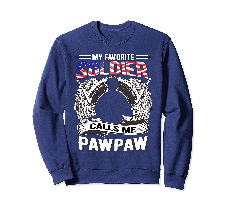 My Favorite Soldier Calls Me Pawpaw Proud Army Grandpa Gift Sweatshirt #grandpagifts