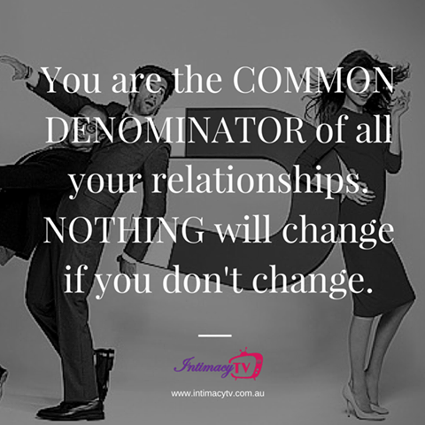You are the common denominator of all your relationships.  #intimacy_tv #relationships #love