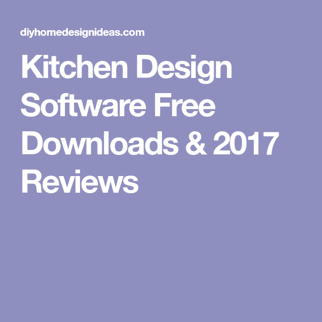 Diy Home Design Ideas Com: Kitchen Design Software Free Downloads & 2017 Reviews