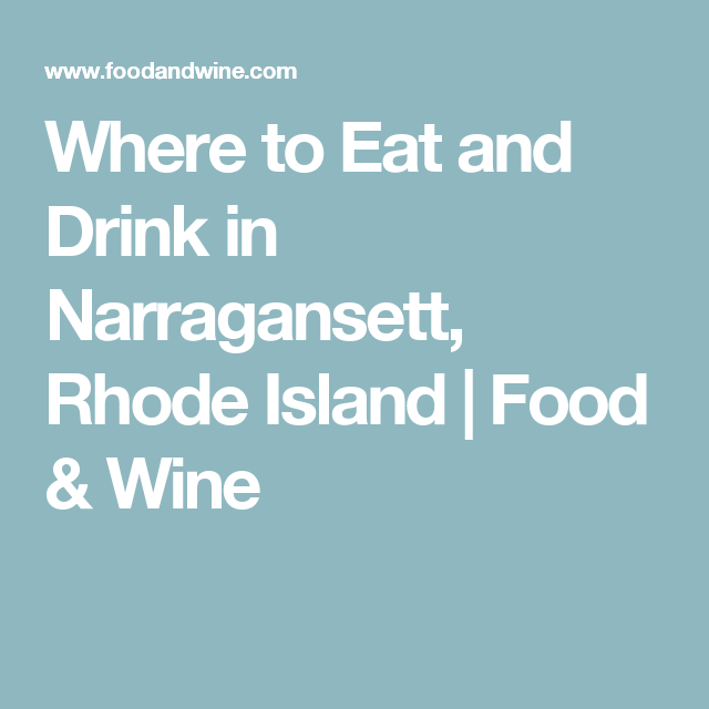 Where To Eat And Drink In Narragansett Rhode Island - Where is rhode island