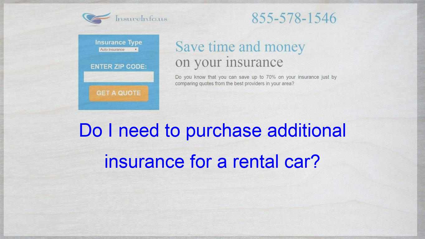 Do I Need To Purchase Additional Insurance For A Rental Car
