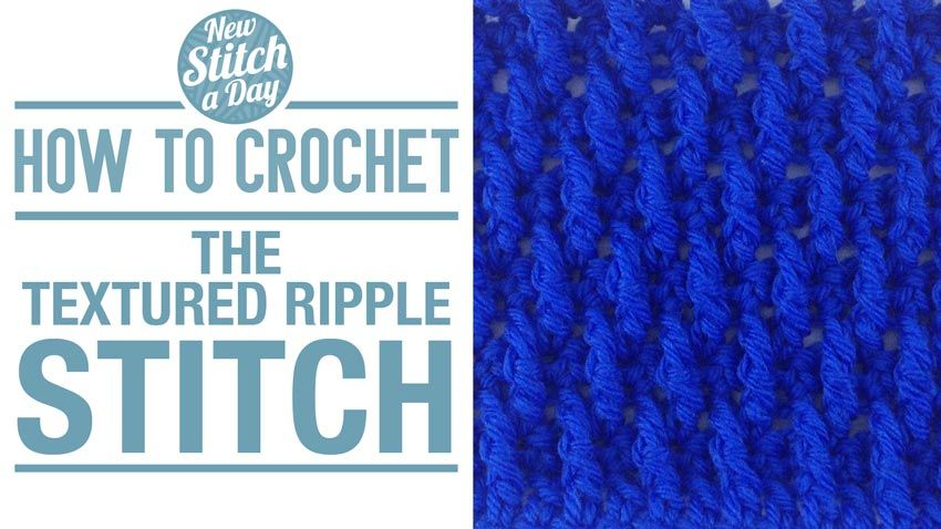 How to Crochet the Textured Ripple Stitch  This is one of the best sites to learn an abundant amount of stitches. and so easily explained!!! Love it!!! http://newstitchaday.com/