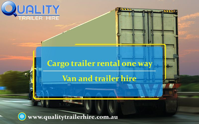 You can get top quality trailer hire service within your