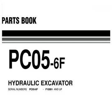 Komatsu PC05-6F Hydraulic Excavator Parts Book (F10001 and