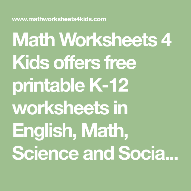 Math Worksheets 4 Kids Offers Free Printable K 12 Worksheets In English Math Science And Social S In 2020 Math Worksheets 4 Kids Math Worksheets Printables Free Kids