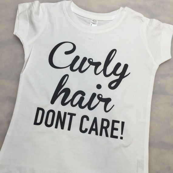 Curly Hair Don't Care! Tee/Curly Hair Don't Care Shirt ...