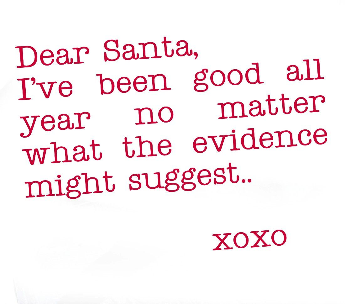 Naughty Wife Quotes Dear Santa  Quotes  Naughty Or Nice  Pinterest  Dear Santa