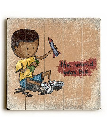 ArteHouse The World Was His Wall Sign | zulily