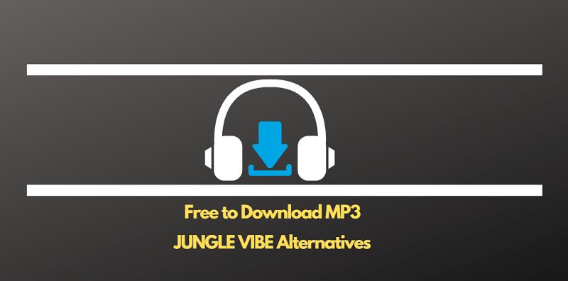 Jungle Vibe Alternatives Websites Like Jungle Vibe To Free Download Mp3 Music Websites Free Music Sites Jungle Vibes