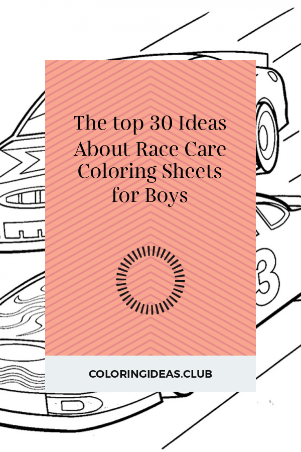 The top 30 Ideas About Race Care Coloring Sheets for Boys ...