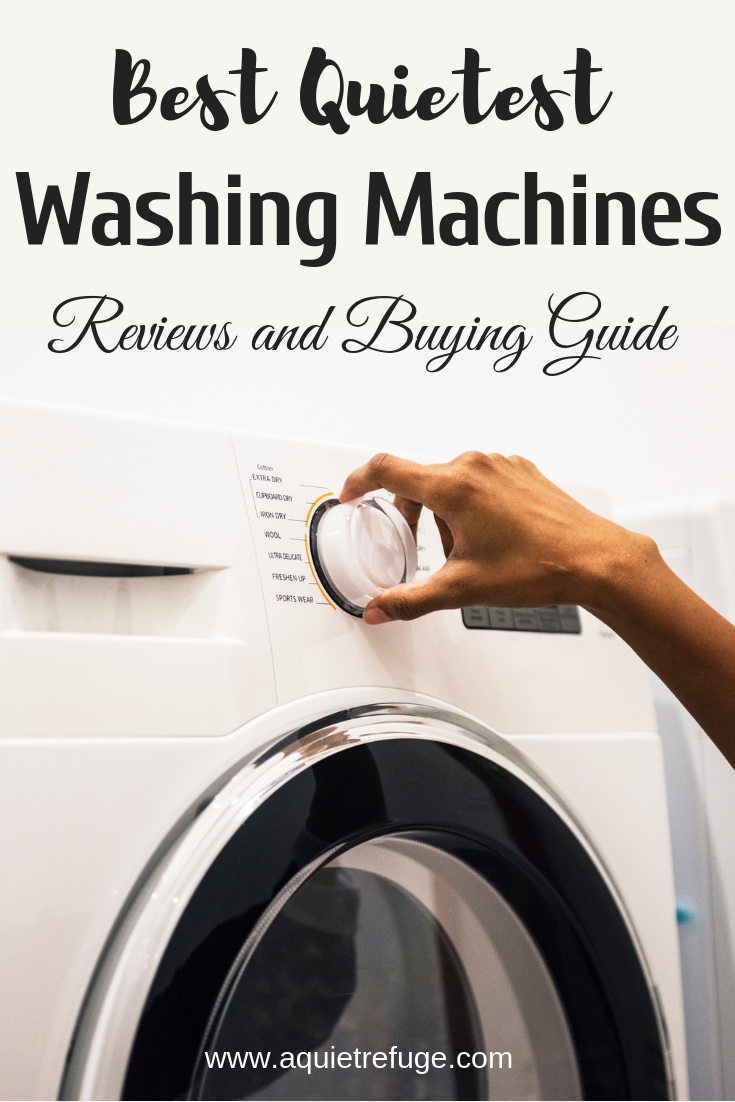 Best Quietest Washing Machines 2020 Reviews And Buying Guide In 2020 With Images Quiet Washing Machine Washing Machine Washing Machine Reviews