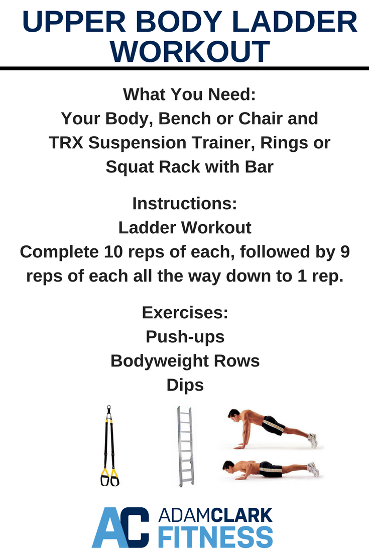 Upper Body Ladder Workout Ladder Workouts Are The Best Starting With 10 Reps You Will Then Complete 9 Reps Of Each E Ladder Workout Workout Bodyweight Rows