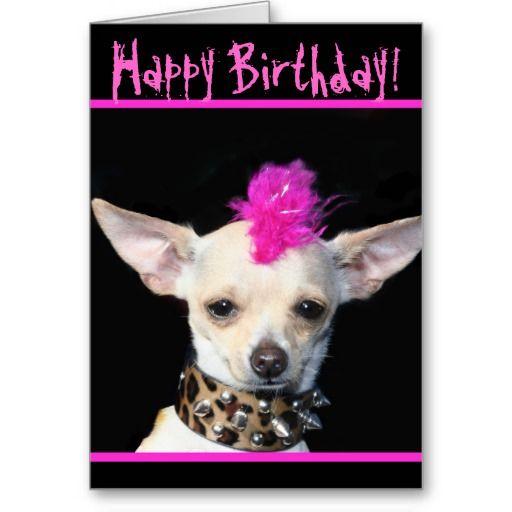 Punk Dog Birthday Wishes Pinterest – Chihuahua Birthday Cards