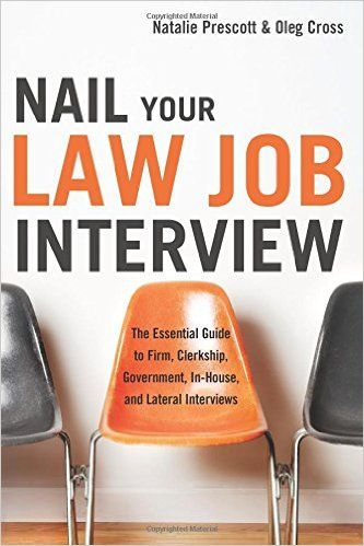 Nail Your Law Job interview The Essential Guide to Firm, Clerkship