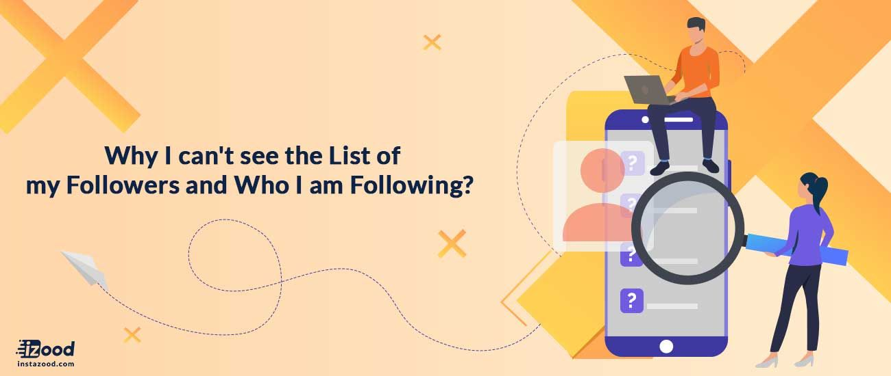 Why I can't see the List of my Followers and Who I am
