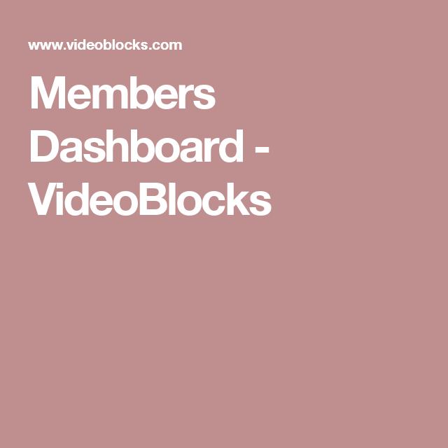 Members Dashboard - VideoBlocks