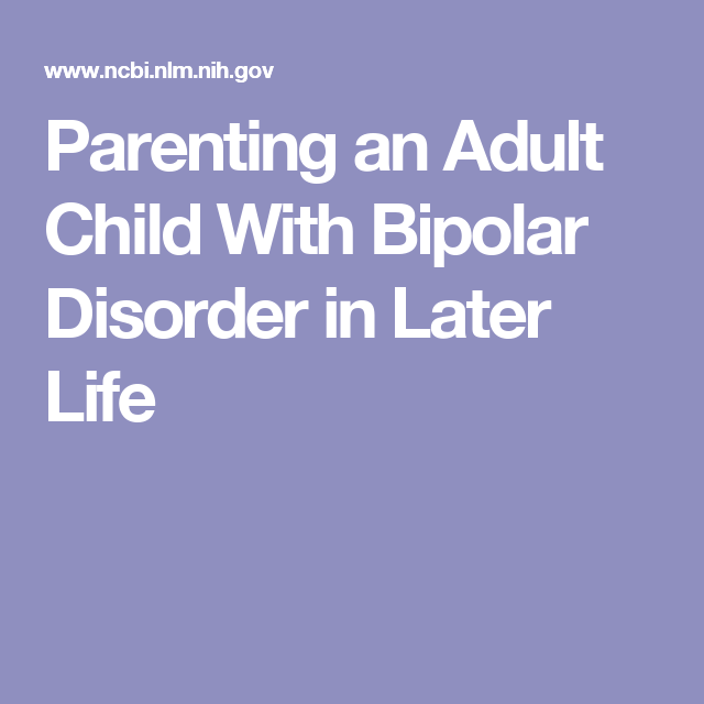 bipolar a adult with Dealing