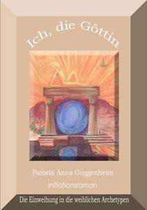 Ich, die #Göttin, #Initiationsroman, Entdecke und erwecke die #Göttin in Dir http://hierophant-verlag.de/ich-die-goettin-initiationsroman/… #Frauenbuch