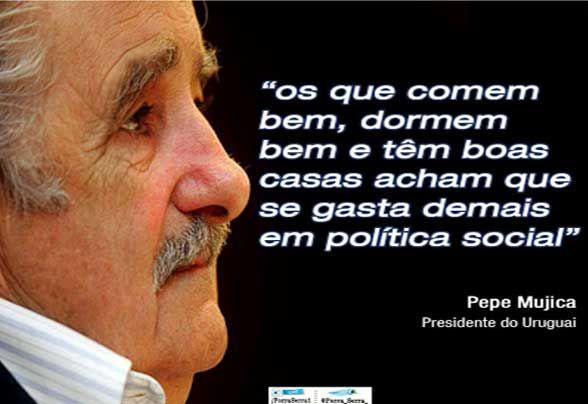 Resultado de imagem para frases e pensamentos de José Pepe Mujica