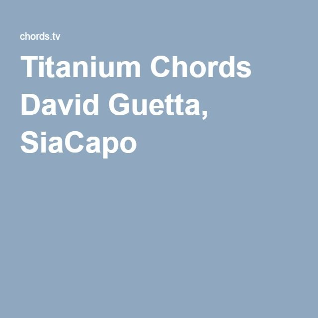 Titanium Chords David Guetta, SiaCapo 3 | uke stuff | Pinterest ...