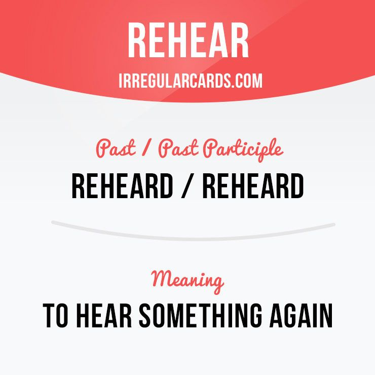 """""""Rehear"""" means """"to hear something again"""". Example: Small children like to rehear the same stories again and again. Want to learn English? Choose your topic here: learzing.com #irregularverbs #englishverbs #verbs #english #englishlanguage #learnenglish #studyenglish #language #vocabulary #dictionary #efl #esl #tesl #tefl #toefl #ielts #toeic #easyenglish #funenglish #rehear #hear"""