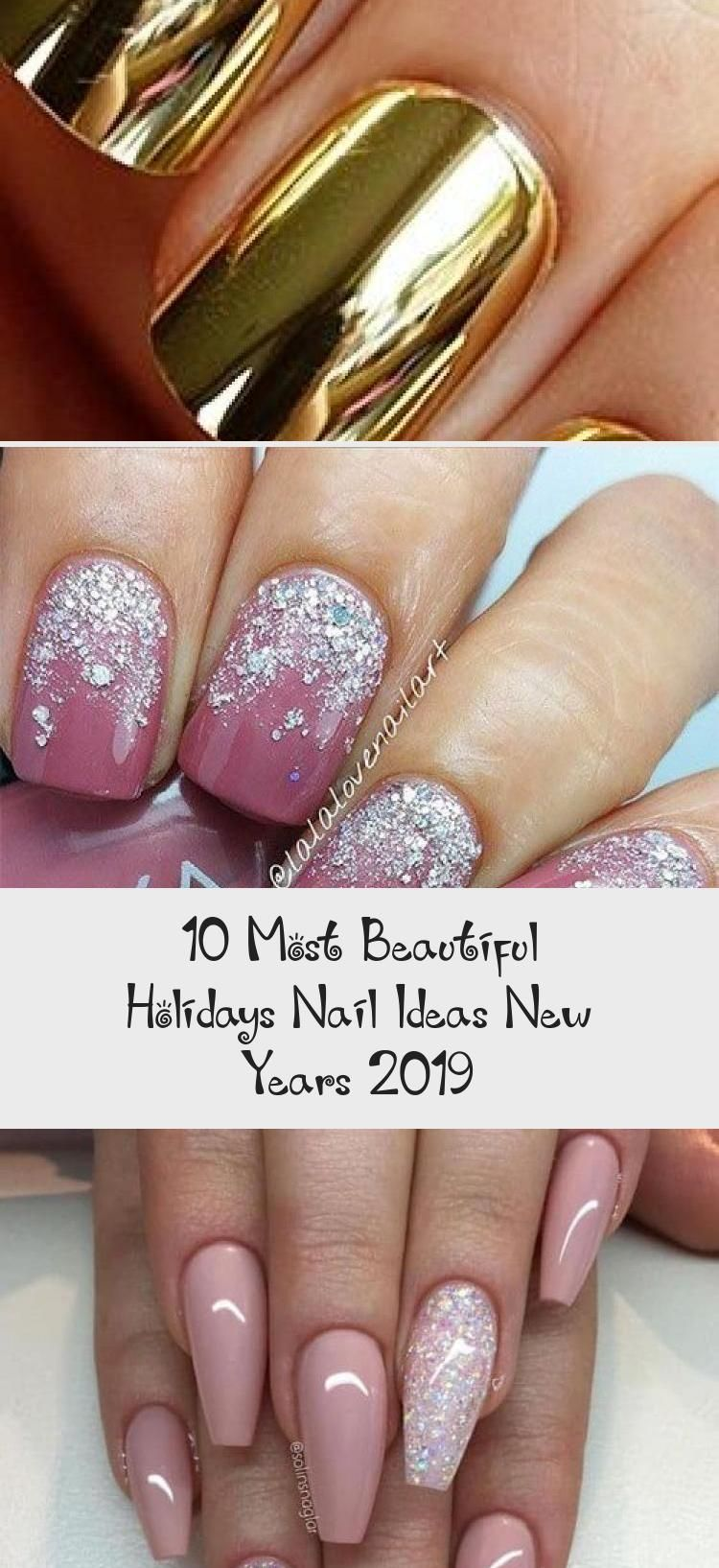 10 Most Beautiful Holidays Nail Ideas New Years 2019 in